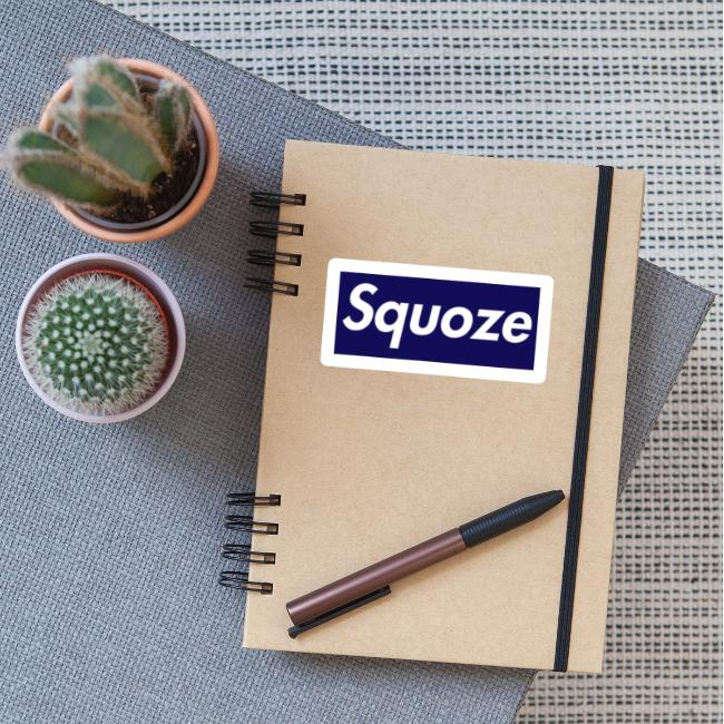 Squoze