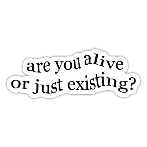 are you alive? - Pegatina
