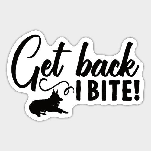 GET BACK I BITE! Hunde - Sticker