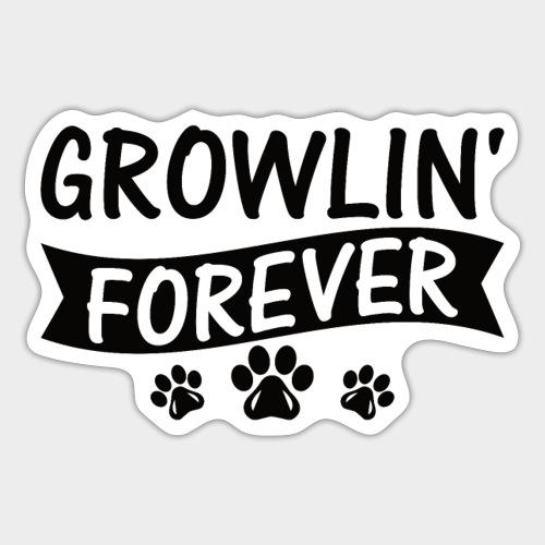 GROWLIN' FOREVER - Hundeliebhaber -Hundeliebe - Sticker