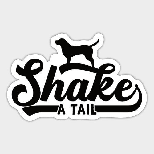 SHAKE A TAIL - Sticker