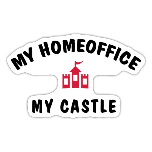 MY HOMEOFFICE MY CASTLE - Sticker