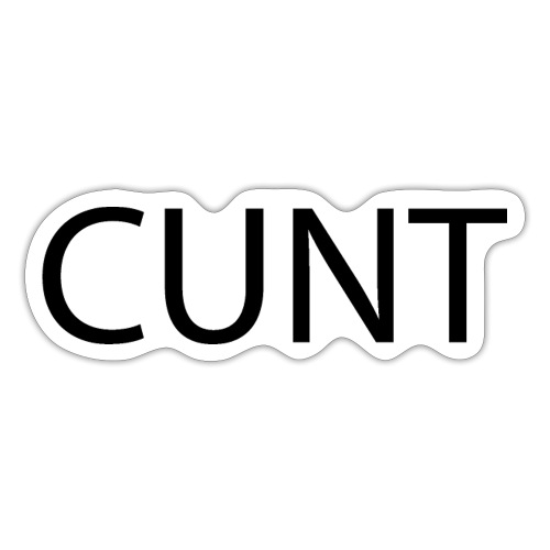 CUNT - Sticker