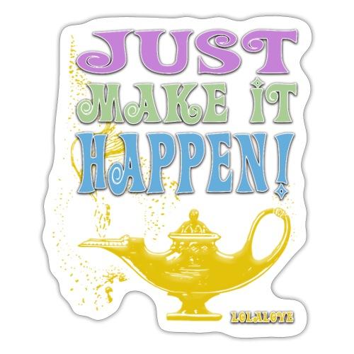 JUST make it happen! - Sticker