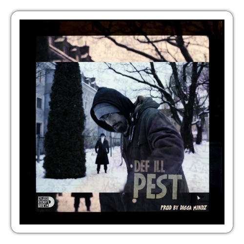 Def Ill / Digga Mindz - Pest Merch (feat. Phea) - Sticker