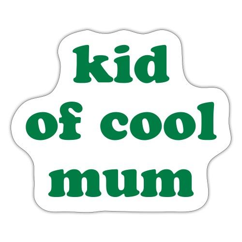 Kid of cool mum - Autocollant