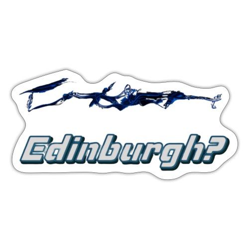 Edinburgh? - Sticker