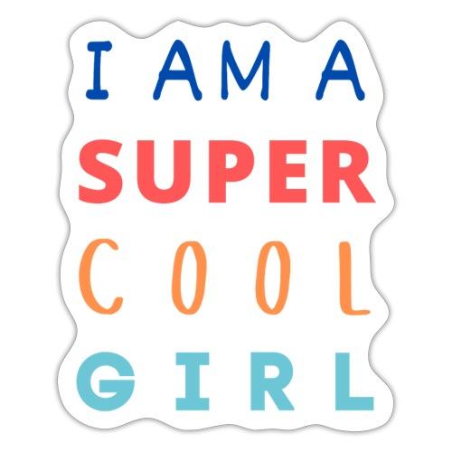 I AM A SUPER COOL GIRL - Sticker