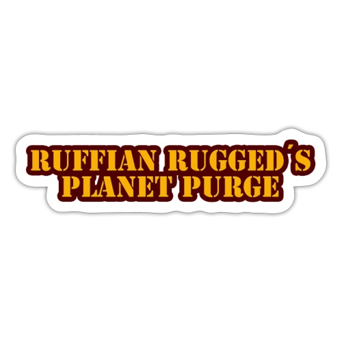 Ruffian Rugged aka Def Ill - MerchPlanet Purge - Sticker