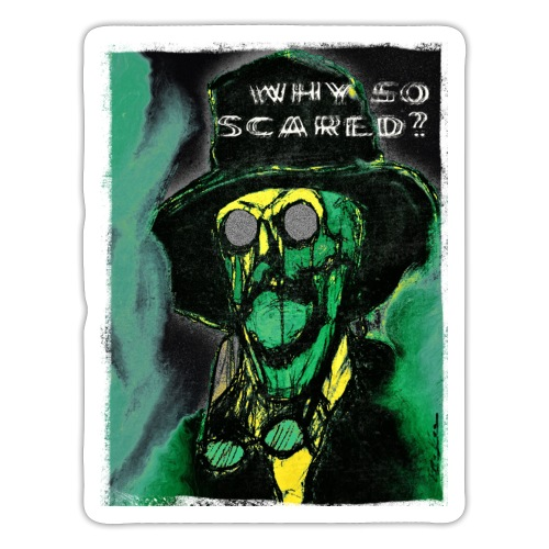 Why so scared? - Sticker