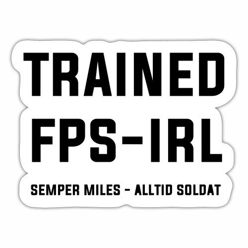 Trained FPS-IRL - Klistermärke