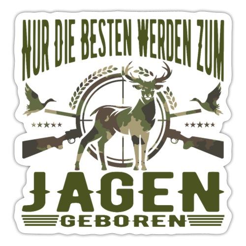 Jäger - Nur die Besten werden zum Jagen geboren - Sticker