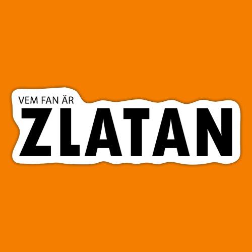 Vem fan är Zlatan - Klistermärke