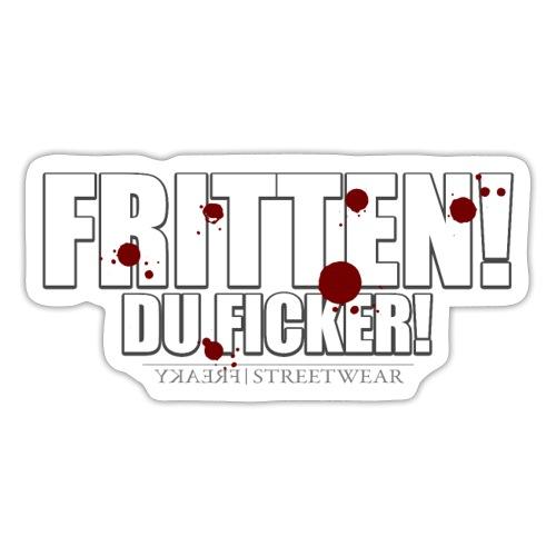 Fritten! Du Ficker! - Sticker