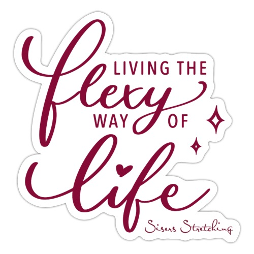 Living the flexy way of life - Sticker