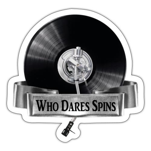 WHO DARES SPINS - Sticker