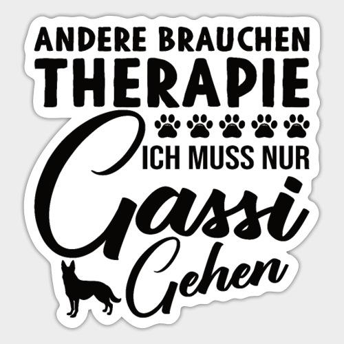 Andere brauchen Therapie Ich muss nur Gassi gehen - Sticker