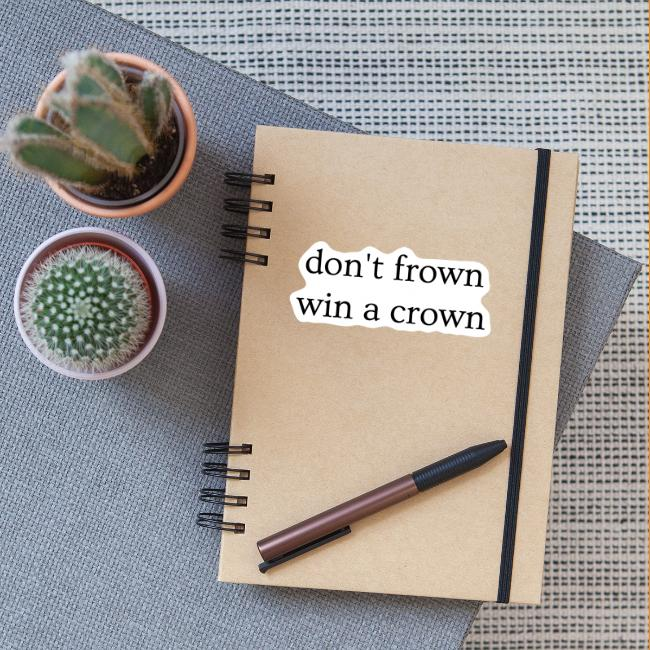 don t frown win a crown black
