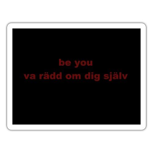 be you - Klistermärke