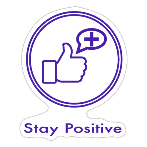 Stay Positive without inwils - Sticker