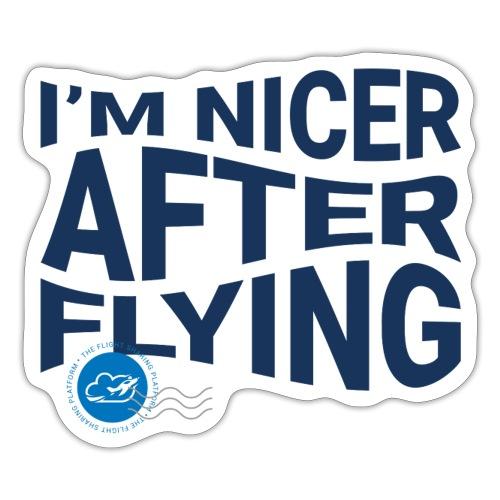 I'm nicer after flying (Blue) - Sticker