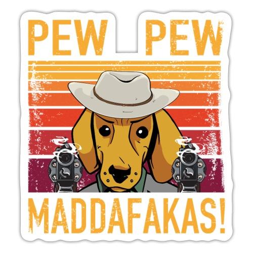PEW PEW Maddafakas! Dackel Cowboy Vintage funny - Sticker