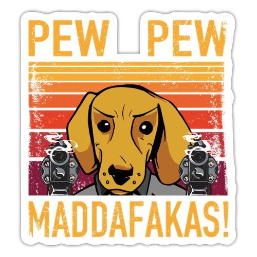 PEW PEW Maddafakas! Dackel Hund Vintage funny - Sticker