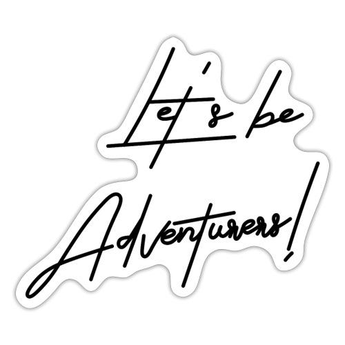 Let's be Adventurers - Pegatina