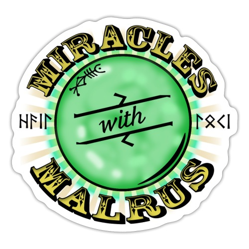 Miracles with Malrus Sticker - Sticker