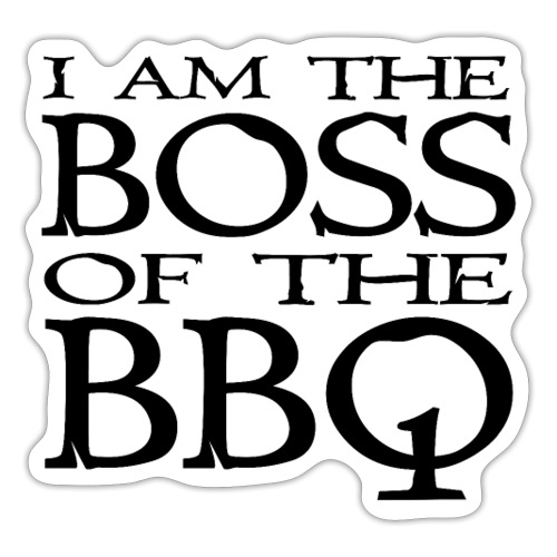 I am the Boss of the BBQ - der Chef am Grill - Sticker