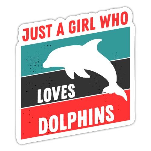 Bara En Tjej Som Älskar Delfiner - Klistermärke