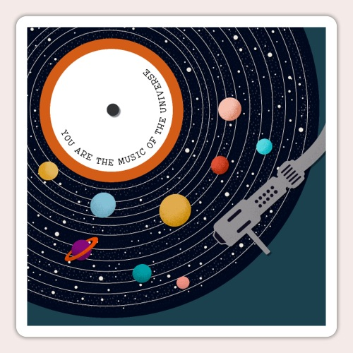 You Are The Music Of The Universe - Sticker