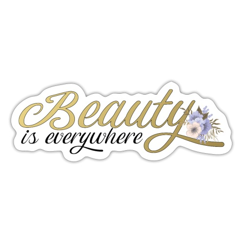 beauty is everywhere - Sticker