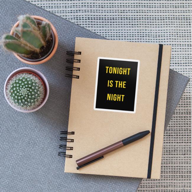 Tonight is the night - Lifestyle