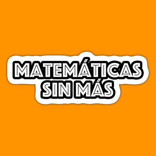 Matemáticas Sin Más Texto - Pegatina