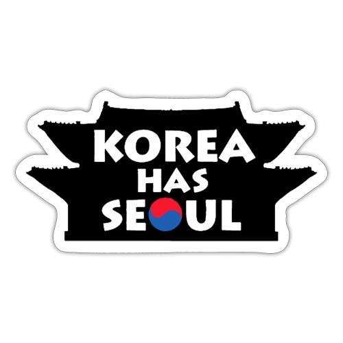 Korea has Seoul - Sticker