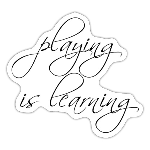 playing is learning - Sticker