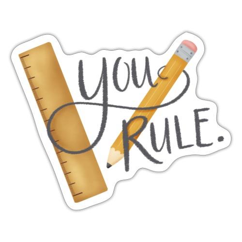 You rule! - Klistermärke