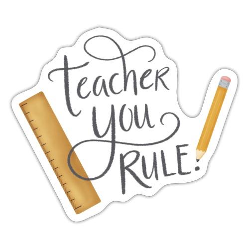 Teacher you rule - Klistermärke