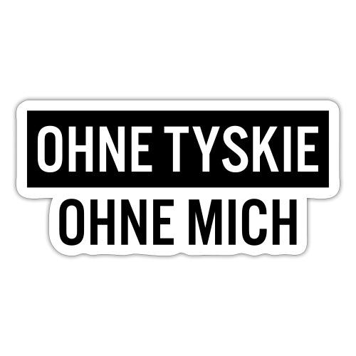 tyskie ohne tyskie ohne mich - Sticker