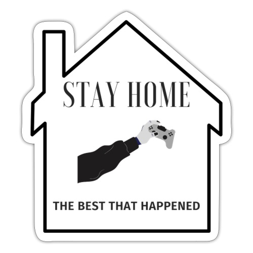 STAY HOME The Best That Happend - Sticker