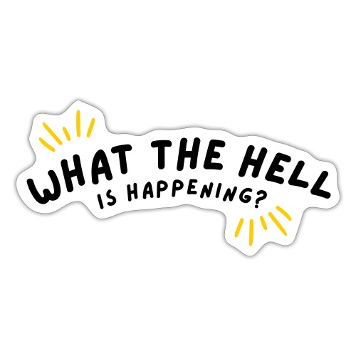 What The Hell Is Happening? Logo - Sticker