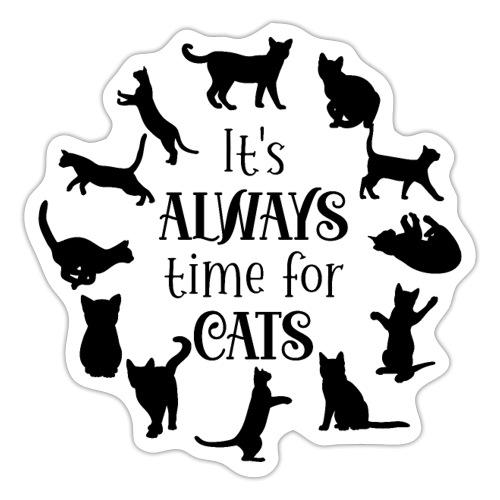 Its always time for cats - Klistermärke