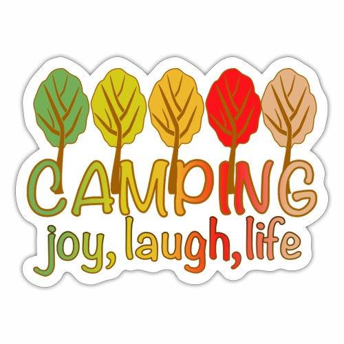 camping, joy, laugh, life - Sticker