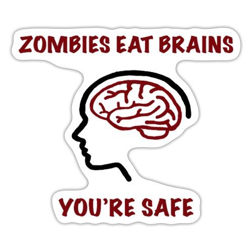 Zombies Eat Brains You're Safe - Klistermärke