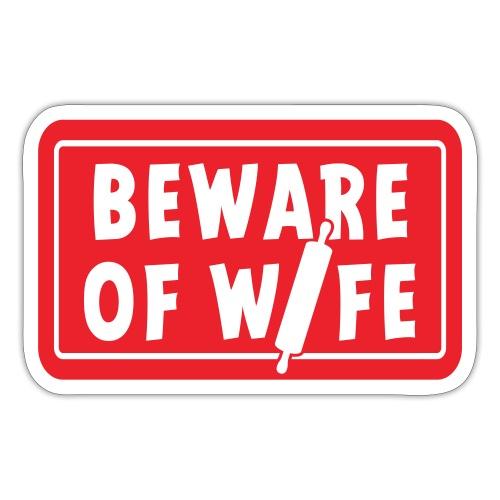 Slogan Beware of wife. Pas op voor de huis vrouw. - Sticker