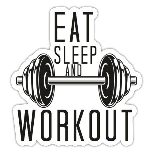 Eat Sleep And Workout - Sticker