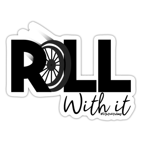 Amy's 'Roll with it' design (black text) - Sticker