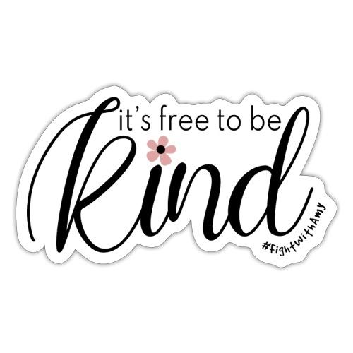 Amy's 'Free to be Kind' design (black txt) - Sticker