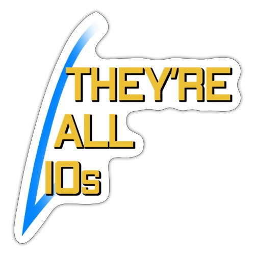 They're All 10s - Tara Quote - Sticker